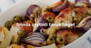 Fırında Zeytinli Tavuk Baget Tarifi